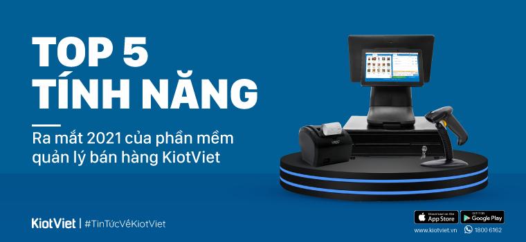 Top 5 tính năng ấn tượng ra mắt 2021 của phần mềm quản lý bán hàng KiotViet